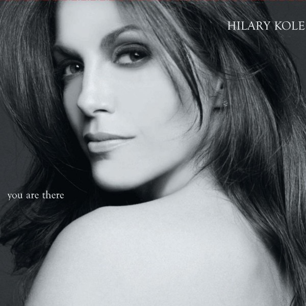 HILARY KOLE - you are there